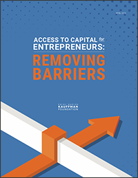 Access to Capital for Entrepreneurs: Removing Barriers, Capital Landscape Report, Kauffman Foundation