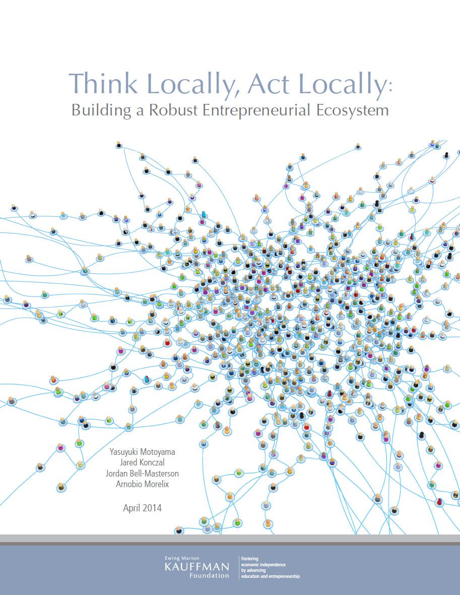 "Read ""Think Locally, Act Locally: Building a Robust Entrepreneurial Ecosystem."""