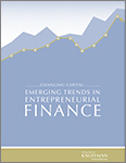 Changing Capital: Emerging Trends in Entrepreneurial Finance