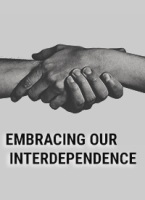 Embracing Our Interdependence