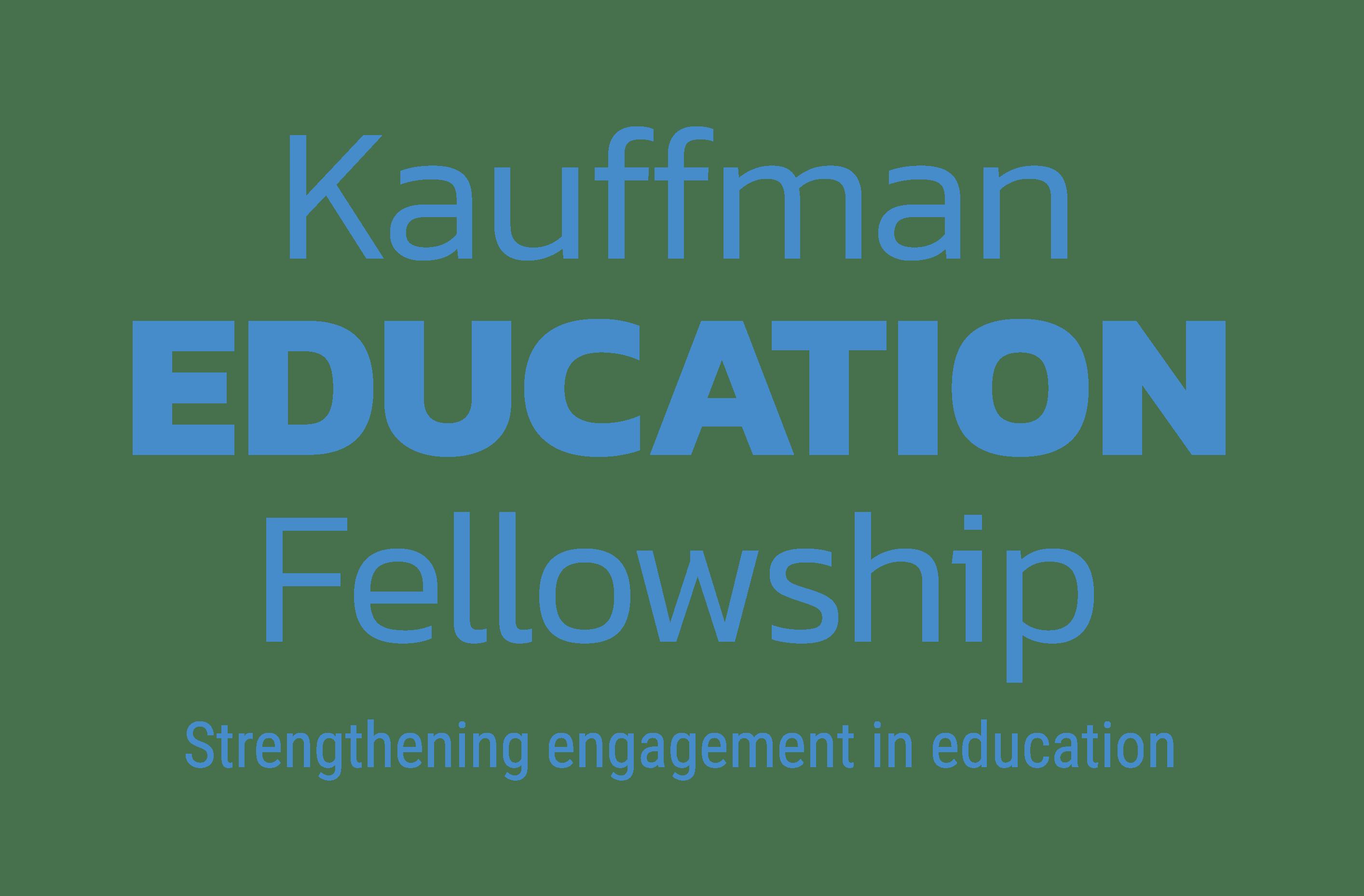 Kauffman Education Fellowship