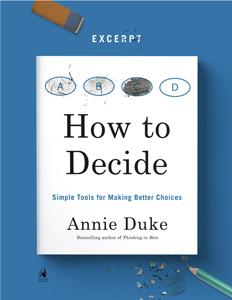 "Annie Duke, ""How to Decide"""