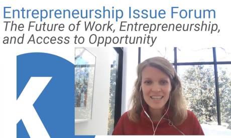 Kauffman Entrepreneurship Issue Forum: The Future of Work, Entrepreneurship, and Access to Opportunity webinar