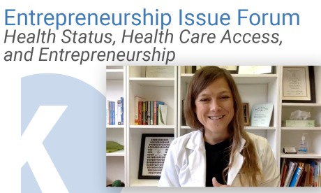 Kauffman Entrepreneurship Issue Forum: Health Status, Health Care Access, and Entrepreneurship