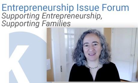 Kauffman Entrepreneurship Issue Forum: Supporting Entrepreneurship, Supporting Families