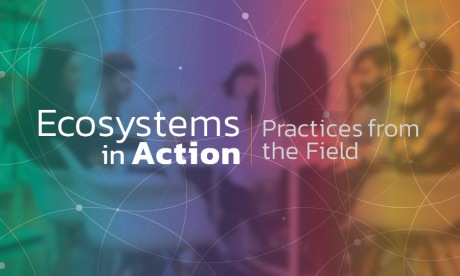 Ecosystems in Action: Practices from the Field